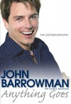 Anything Goes: My Autobiography - John Barrowman