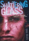 Shattering Glass (Turtleback School & Library Binding Edition) - Gail Giles