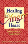 Healing an Angry Heart - Bill Chickering, Cardwell C. Nuckols