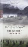 Wie Krähen im Nebel: Laura Gottbergs zweiter Fall - Felicitas Mayall