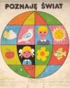Poznaję świat. Książka dla dzieci 6-8-letnich - praca zbiorowa