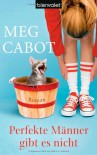 Perfekte Männer gibt es nicht - Meg Cabot, Eva Malsch