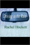 Driving in the Rain - Rachel Hockett