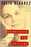 Something to Declare - Julia Alvarez
