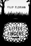 Little Fingers - Filip Florian, Alistair Ian Blyth