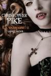 Sang noir (La vampire, #2) - Christopher Pike