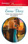 The Incorrigible Playboy (Harlequin Presents) - Emma Darcy