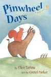 Pinwheel Days - Ellen Tarlow, Gretel Parker