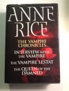 The Vampire Chronicles: Interview with the Vampire / The Vampire Lestat / The Queen of the Damned - Anne Rice