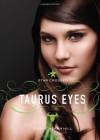 Taurus Eyes - Bonnie Hearn Hill