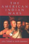 The American Indian Wars - John William Tebbel, Keith Warren Jennison