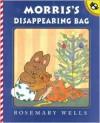 Morris' Disappearing Bag - Rosemary Wells