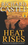Heat Rises (Nikki Heat 3) - Richard Castle
