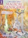 Dreamscapes Magical Menagerie: Creating Fantasy Creatures and Animals with Watercolor - Stephanie Pui-Mun Law