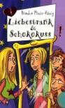 Liebestrank & Schokokuss - Bianka Minte-König