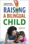 Raising a Bilingual Child - Barbara Zurer Pearson, Living Language