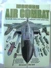 Modern Air Combat:  The Aircraft, Tactics and Weapons Employed in Aerial Warfare Today - Bill Gunston;Mike Spick