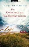 Das Geheimnis des Walfischknochens - Tanja Heitmann