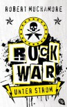 Rock War - Unter Strom: Band 1 - Robert Muchamore, Tanja Ohlsen