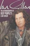 "Ian Gillan: The Autobiography of ""Deep Purple's"" Lead Singer - Ian Gillan"