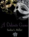 A Delicate Game - Sasha L. Miller