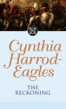 Dynasty 15:  The Reckoning: The Reckoning - Cynthia Harrod-Eagles