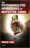 The Psychoanalytic Adventures of Inspector Canal - Bruce Fink