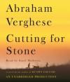 Cutting for Stone (Audio) - Abraham Verghese, Sunil Malhotra