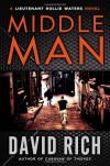 Middle Man: A Lieutenant Rollie Waters Novel - David   Rich