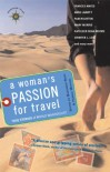 A Woman's Passion for Travel: True Stories of World Wanderlust (Travelers' Tales Guides) -