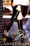 Release Me - Karen  Erickson