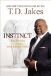 Instinct: Unleashing Your Natural Drive for Ultimate Success - T.D. Jakes