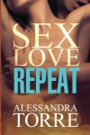 by Torre, Alessandra Sex Love Repeat (2013) Paperback - Alessandra Torre