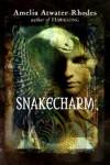 Snakecharm: The Kiesha'ra: Volume Two - Amelia Atwater-Rhodes