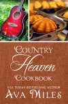 Country Heaven Cookbook: Family Recipes & Remembrances - Ava Miles