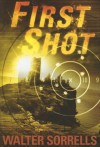 First Shot - Walter Sorrells