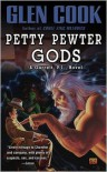 Petty Pewter Gods - Glen Cook