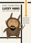 Lucky Hans and Other Merz Fairy Tales - Kurt Schwitters, Jack Zipes, Irvine Peacock