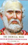 The Chemical Muse: Drug Use and the Roots of Western Civilization - D.C.A. Hillman