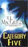 Category Five - T.J. MacGregor