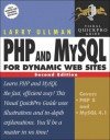 PHP and MySQL for Dynamic Web Sites: Visual QuickPro Guide - Larry Ullman