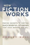 How Fiction Works - Oakley Hall