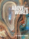 Above the World: Stunning Satellite Images From Above Earth - Sir Ranulph Fiennes