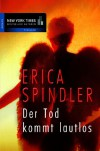 Der Tod kommt lautlos - Erica Spindler