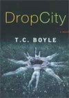 Drop City - T.C. Boyle