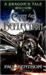 A Dragon's Tale: Book II: Evil's Reflection - Paul Benthom
