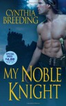My Noble Knight - Cynthia Breeding