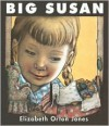 Big Susan - Elizabeth Orton Jones