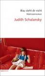 Blau steht dir nicht: Matrosenroman - Judith Schalansky