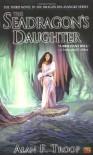 The Seadragon's Daughter - Alan F. Troop